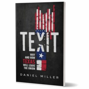 TEXIT: Why and How Texas Will Leave The Union *AUTOGRAPHED*