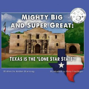 Mighty Big and Super Great: Texas Is The Lone Star State